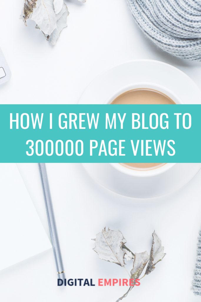 pinterest image: how i grew my blog traffic to 300K page views