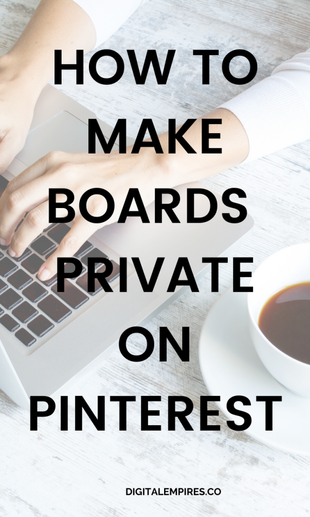 how to make boards private on pinterest
